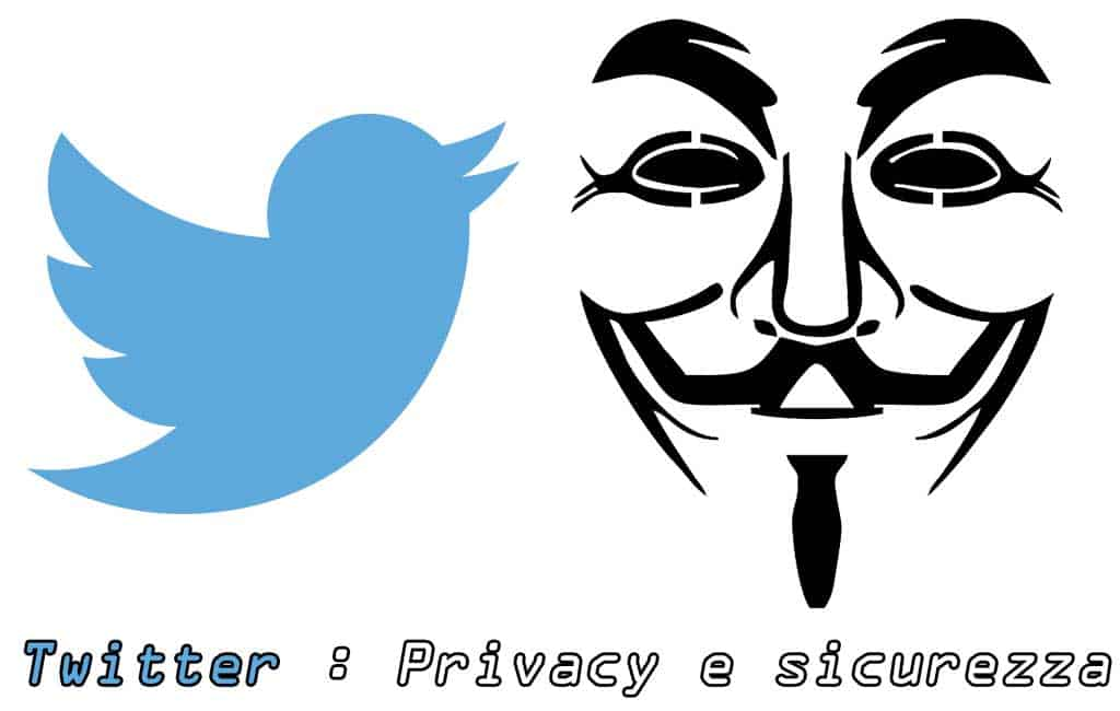 twitter privacy sicurezza
