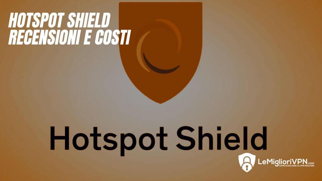 HotSpot Shield recensione prova costi