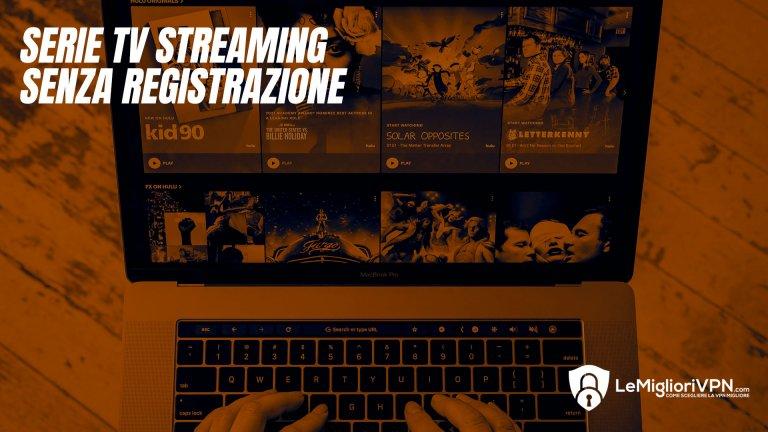 Serie tv in streaming gratis senza registrazione