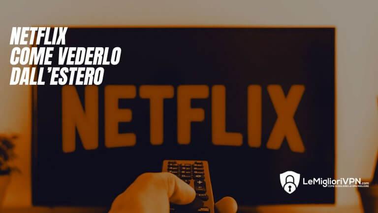 Come vedere Netflix Italia dall'estero