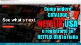 Come Vedere Netflix USA dall'Italia, la video guida