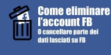Come Eliminare l'account Facebook: Guida definitiva per dire bye bye a FB