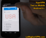 Android VPN di VyprVPN | Video prova su cellulare Android 4+